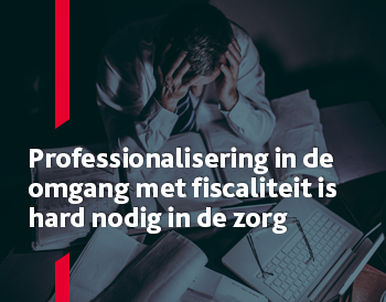 professionalisering zorg fiscaliteit
